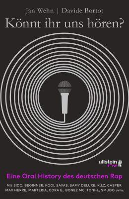 Könnt ihr uns hören? Eine Oral History des deutschen Rap – Ein Buch von Jan Wehn & Davide Bortot (Ullstein fünf)