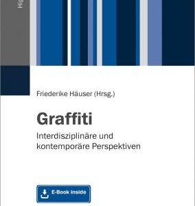 Graffiti Buch Cover Graffiti - Interdisziplinäre und kontemporäre Perspektiven vielfalltag
